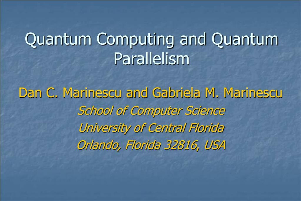 quantum computing and quantum parallelism l.