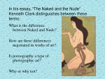 in his essay the naked and the nude kenneth clark distinguishes between these terms