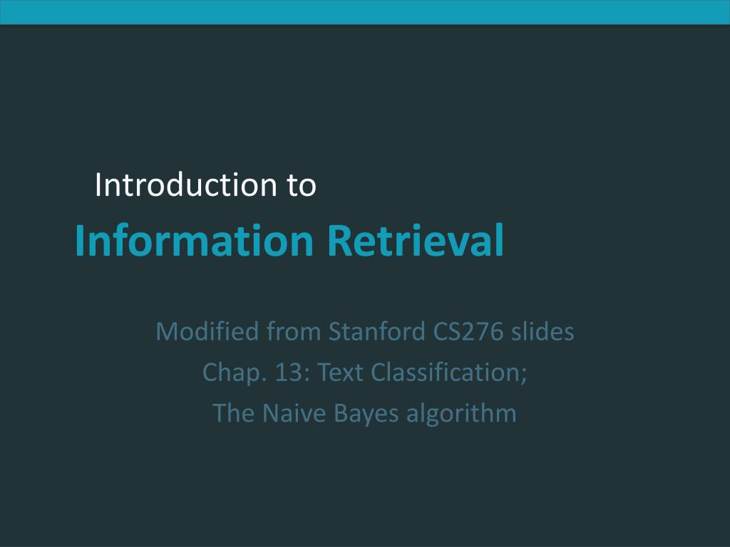 modified from stanford cs276 slides chap 13 text classification the naive bayes algorithm l.