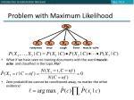 problem with maximum likelihood