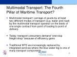 multimodal transport the fourth pillar of maritime transport