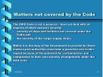 matters not covered by the code