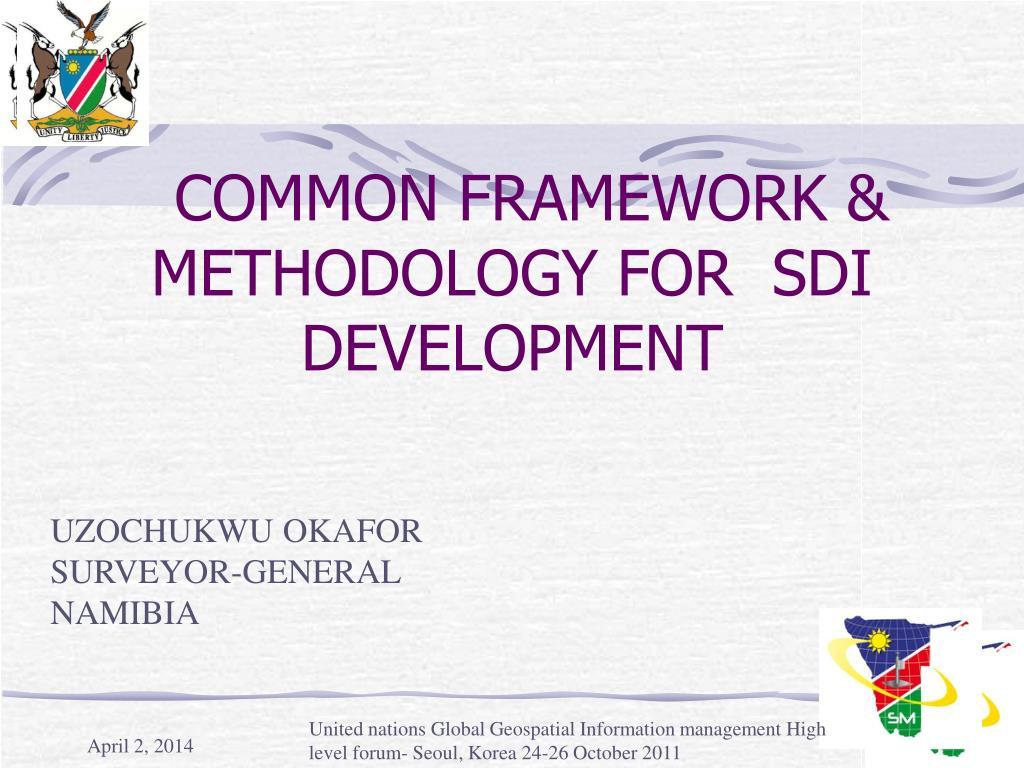 common framework methodology for sdi development l.
