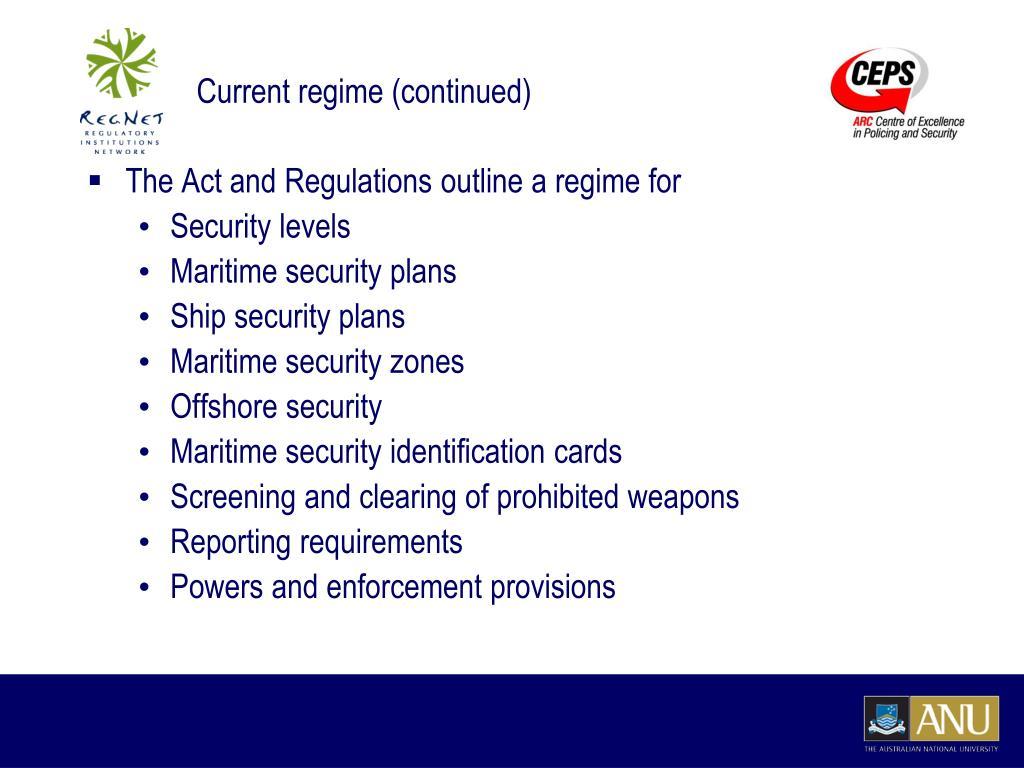 Current regime (continued)
