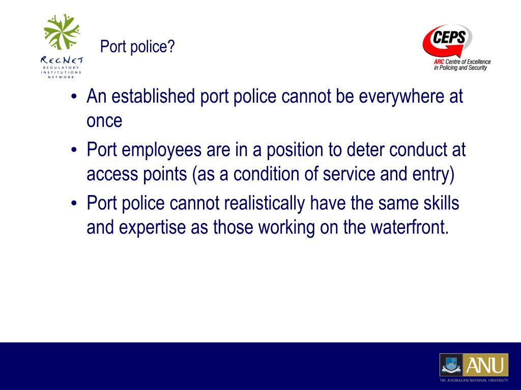 Port police?