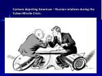 cartoon depicting american russian relations during the cuban missile crisis