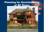 planning for sustainability of bf rates