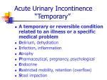 acute urinary incontinence temporary
