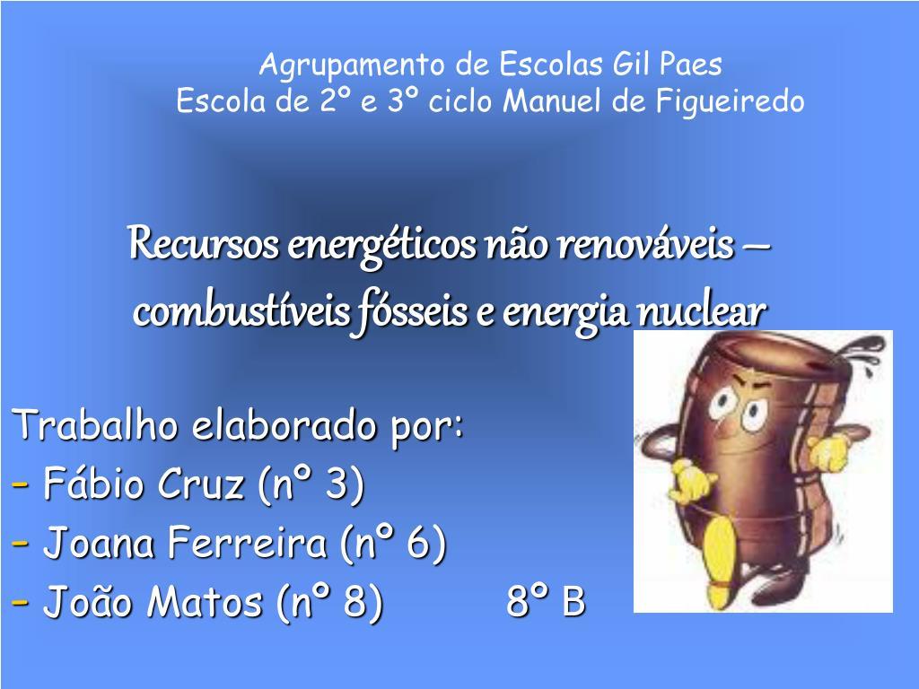 recursos energ ticos n o renov veis combust veis f sseis e energia nuclear l.