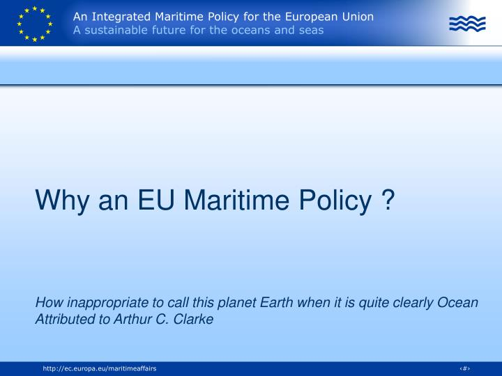 Why an EU Maritime Policy ?