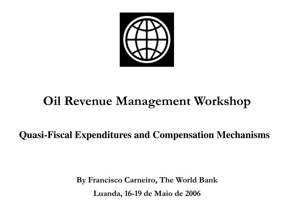 oil revenue management workshop l.
