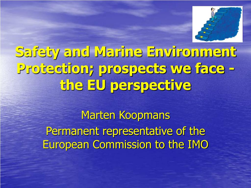safety and marine environment protection prospects we face the eu perspective l.