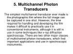 5 multichannel photon transducers