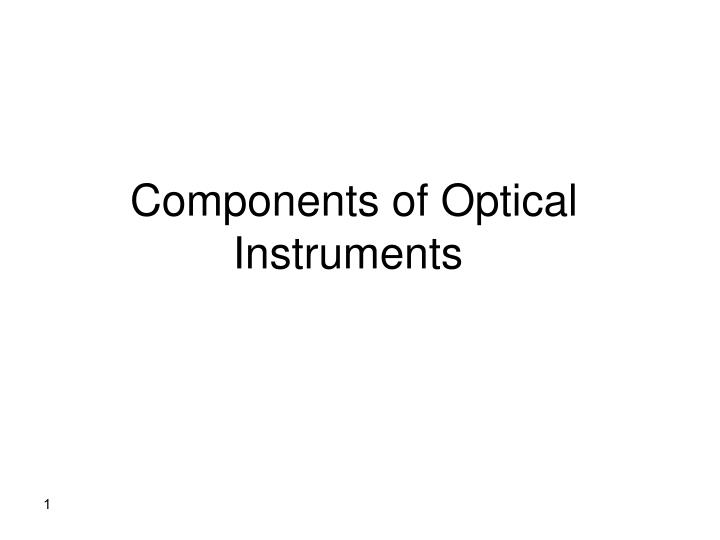 components of optical instruments n.