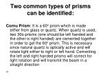 two common types of prisms can be identified