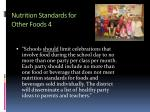 nutrition standards for other foods 4