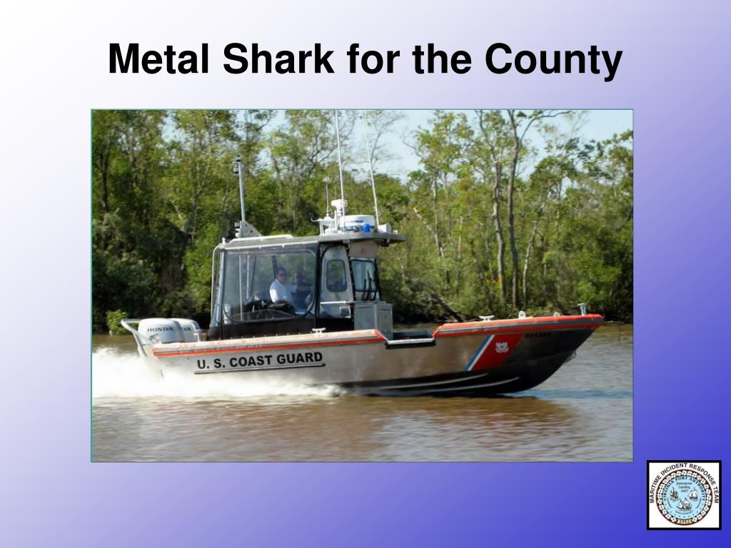 Metal Shark for the County