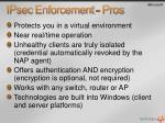 ipsec enforcement pros