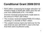 conditional grant 2009 2010