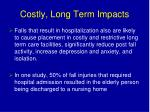 costly long term impacts