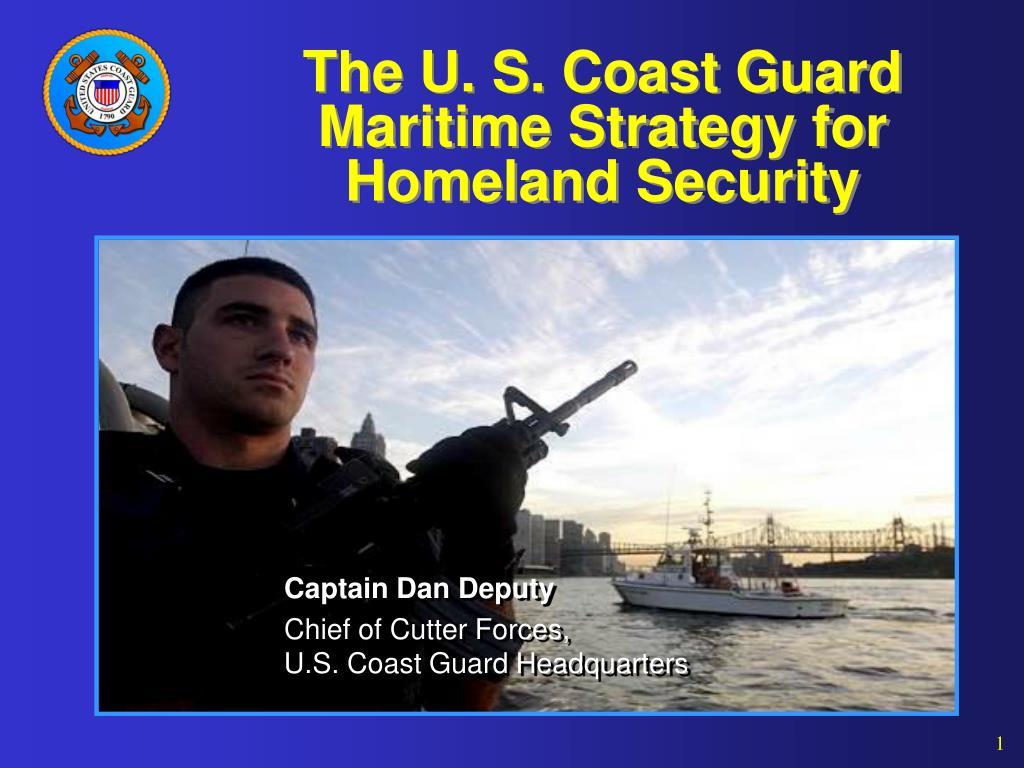 the u s coast guard maritime strategy for homeland security l.