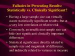 fallacies in presenting results statistically vs clinically significant