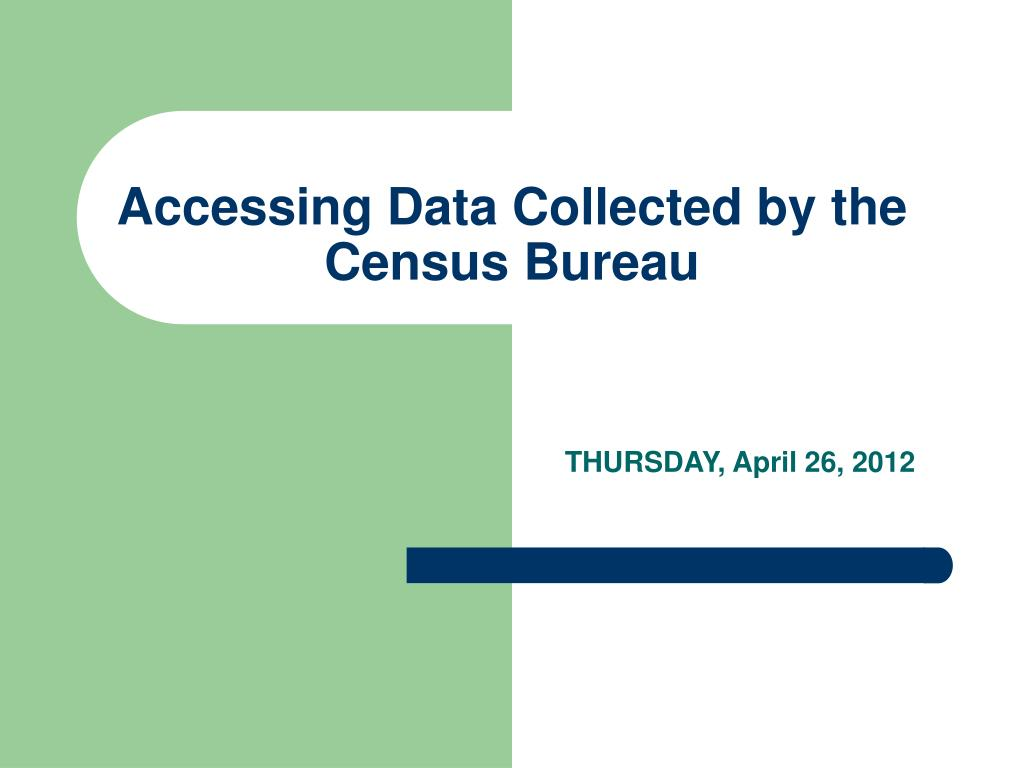 accessing data collected by the census bureau l.