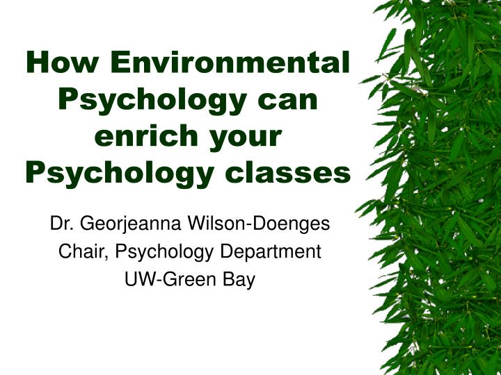 how environmental psychology can enrich your psychology classes n.