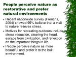people perceive nature as restorative and prefer natural environments