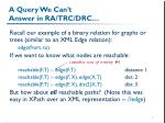 a query we can t answer in ra trc drc