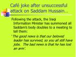 caf joke after unsuccessful attack on saddam hussain