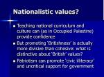 nationalistic values