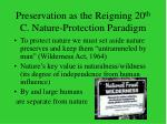 preservation as the reigning 20 th c nature protection paradigm