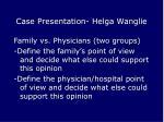 case presentation helga wanglie