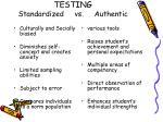 testing standardized vs authentic