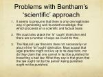 problems with bentham s scientific approach