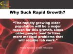 why such rapid growth