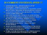 is current system flawed