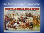 are natives portrayed accurately