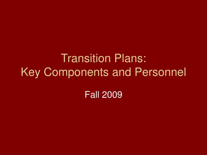 transition plans key components and personnel n.