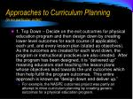 approaches to curriculum planning in no particular order
