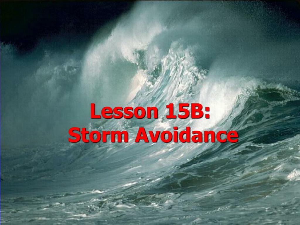 lesson 15b storm avoidance l.