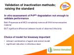 validation of inactivation methods raising the standard