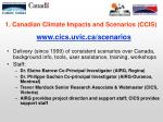1 canadian climate impacts and scenarios ccis