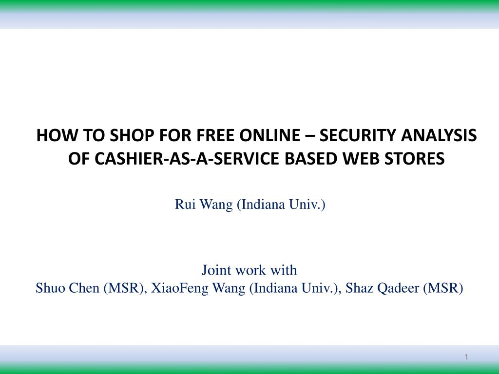 how to shop for free online security analysis of cashier as a service based web stores l.