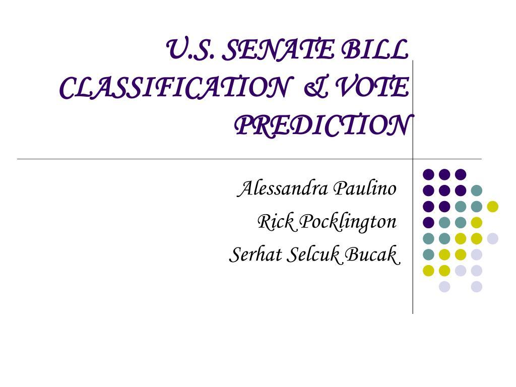 u s senate bill classification vote prediction l.