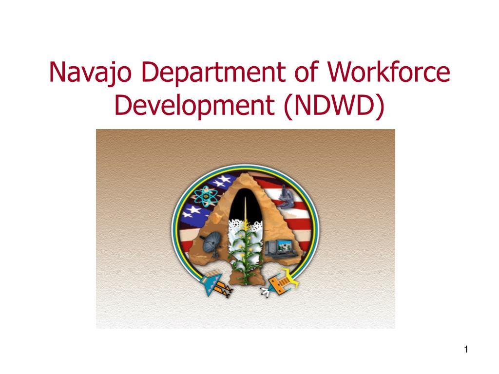 navajo department of workforce development ndwd l.