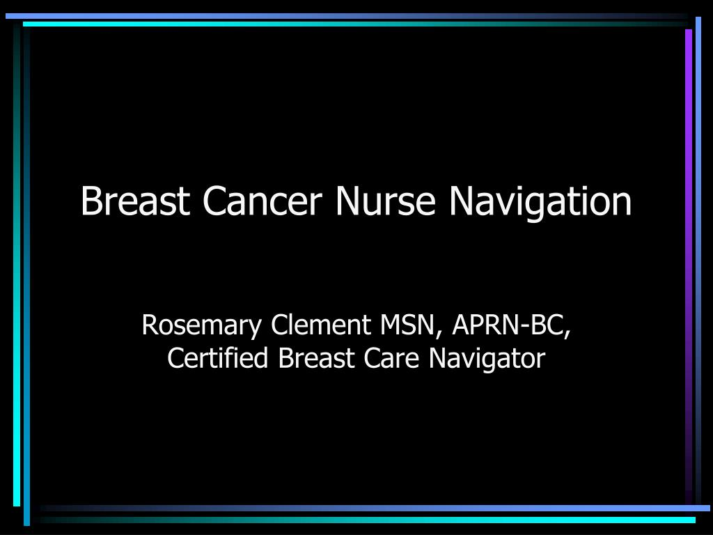 breast cancer nurse navigation l.