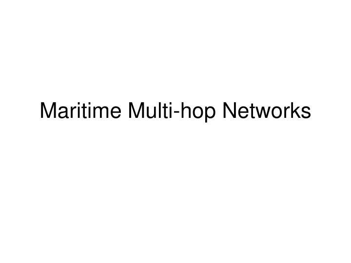 Maritime multi hop networks