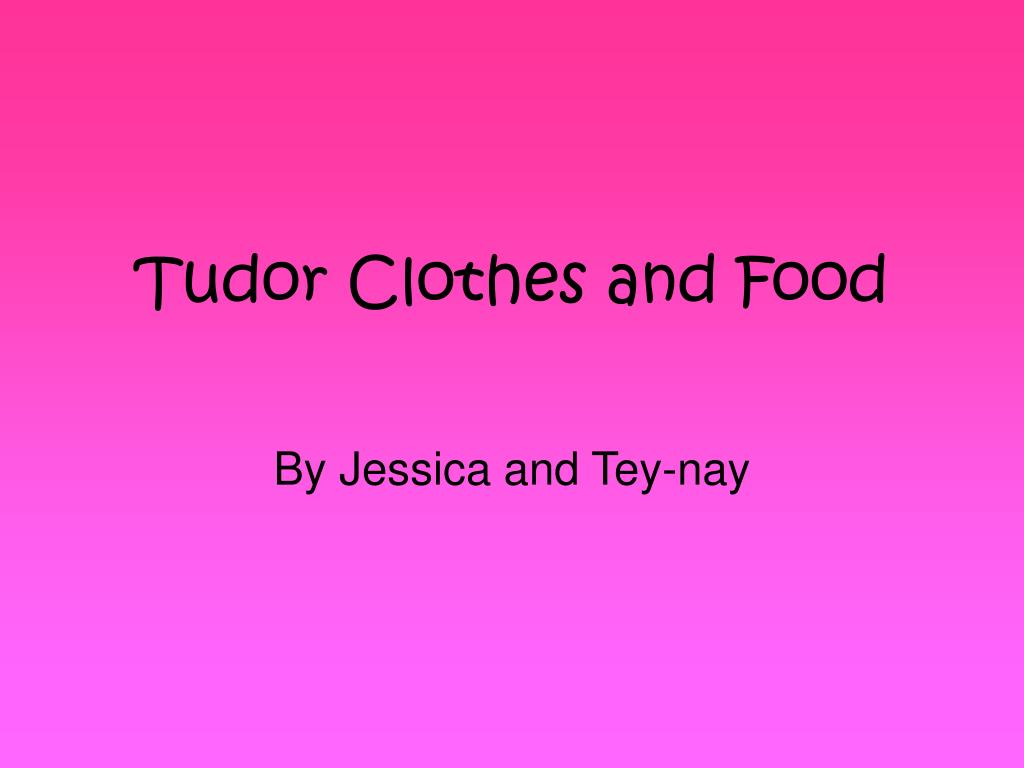 tudor clothes and food l.